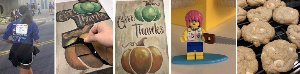 """5 images left to right. 1. Kristina running in a blue running shirt and black shorts away from the camera on a paved road 2. Kristina's hand peels away a black cut vinyl stencil revealing a pained pumpkin on a sign that says """"give thanks"""" 3. The finished beige flat board oriented vertically with a green painted pumpkin on top, the words give thanks underneath and an orange pumpkin on the bottom 4. A yellow lego caracter with a white tshirt and bluejeans and pink short hair holds a lego saw. 5. Gluten free soft white chocolate macadamia nut cookies cooling on a dark colored cooling rack."""